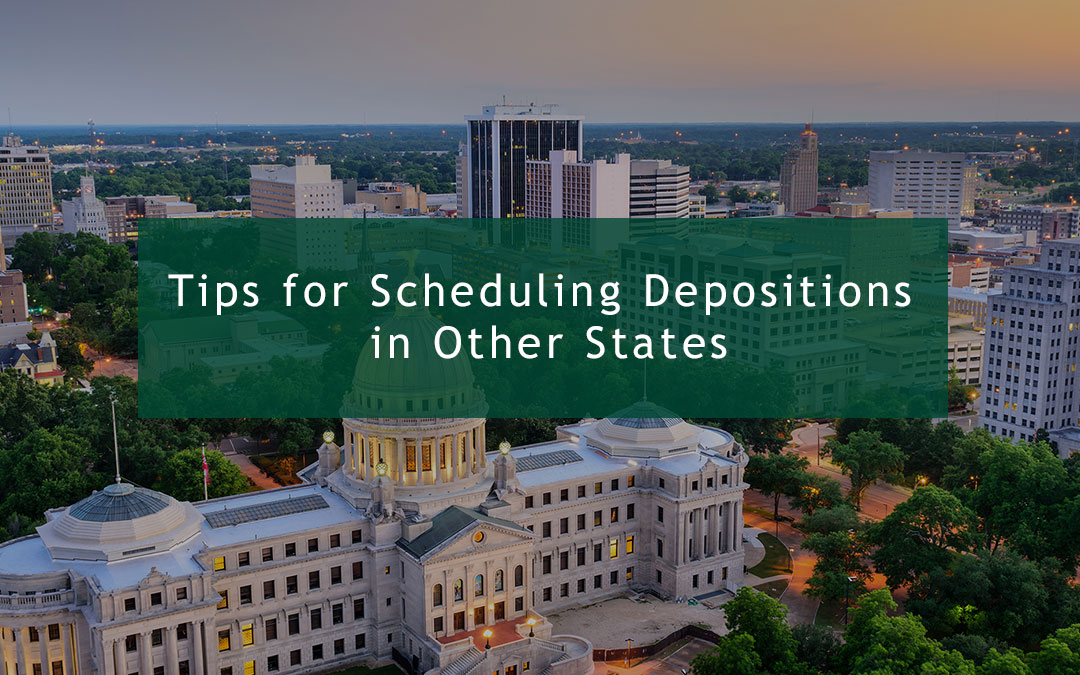Tips for Scheduling Depositions in Other States