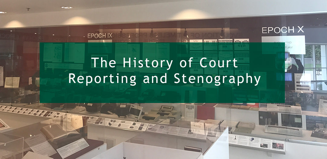 The History of Court Reporting and Stenography