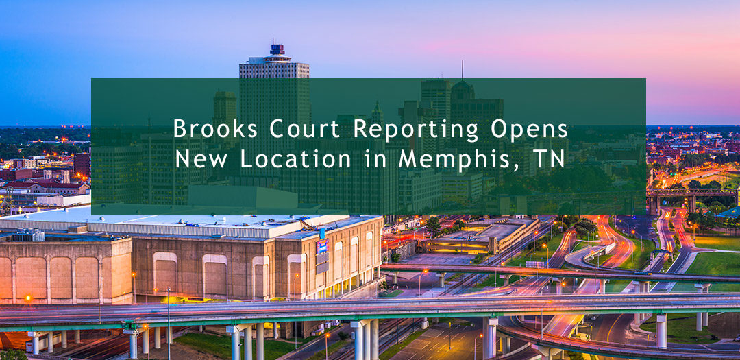 Brooks Court Reporting, Inc., Opens New Location in Memphis, TN