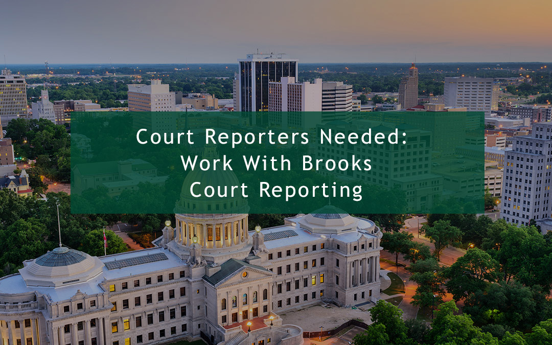 Court Reporters Needed