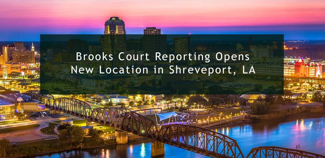 Brooks Court Reporting, Inc., Opens New Location in Shreveport, LA